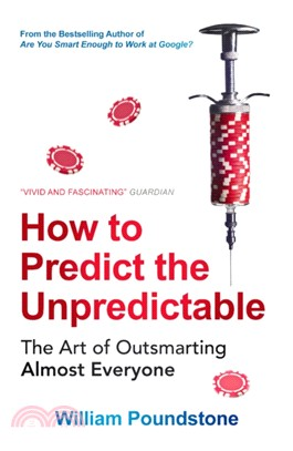 How to Predict the Unpredictable : The Art of Outsmarting Almost Everyone