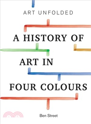 Art Unfolded: A History of Art in Four Colours