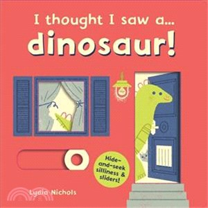 I thought I saw a... dinosaur! (硬頁操作書)