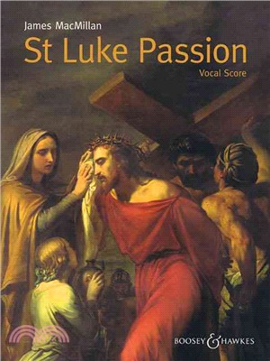 St Luke Passion ─ The Passion of Our Lord Jesus Christ According to Luke, For Chorus, Children's Choir, Organ & Chamber Orchestra, Vocal Score