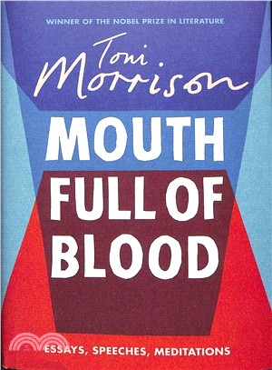 A Mouth Full of Blood : Essays, Speeches and Meditations
