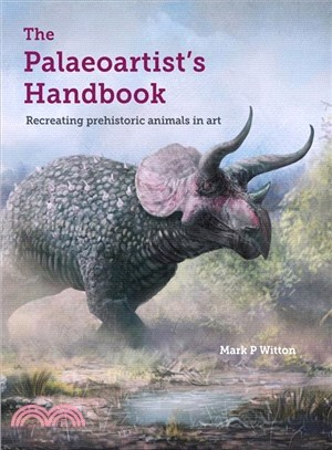 The Palaeoartist Handbook ― Recreating Prehistoric Animals in Art
