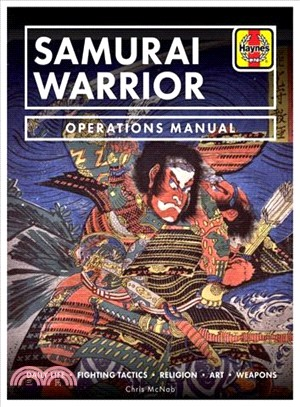 Samurai Warrior Operations Manual ― The Life, Equipment and Fighting Tactics of the Samurai