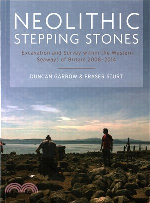 Neolithic Stepping Stones ― Excavation and Survey Within the Western Seaways of Britain, 2008-2014