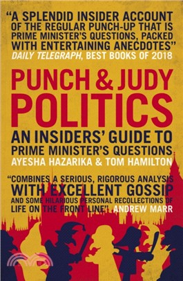 Punch & Judy Politics:An Insiders' Guide to Prime Minister's Questions