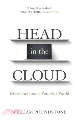Head in the Cloud:Dispatches from a Post-Fact World