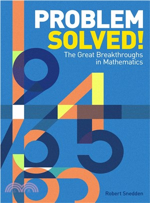 Problem Solved! ― The Great Breakthroughs in Mathematics