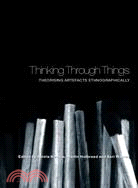 Thinking through things : theorising artefacts ethnographically