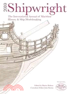 Shipwright 2010: The International Annual of Maritime History & Ship Modelmaking