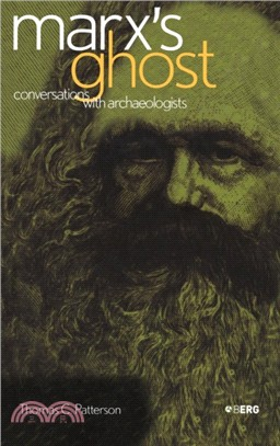 Marx's Ghost:Conversations with Archaeologists