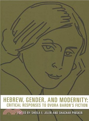 Hebrew, Gender, and Modernity ― Critical Responses to Dvora Baron's Fiction