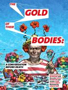 Gold of Their Bodies: A Conversation Before Death