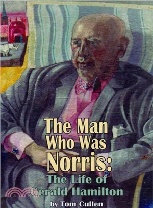 The Man Who Was Norris ― The Life of Gerald Hamilton