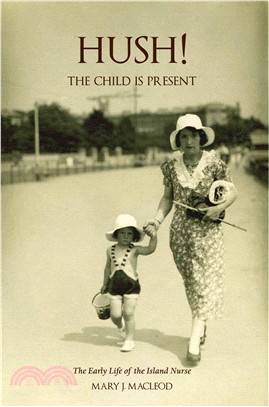 Hush! the Child Is Present ― The Early Life of the Island Nurse
