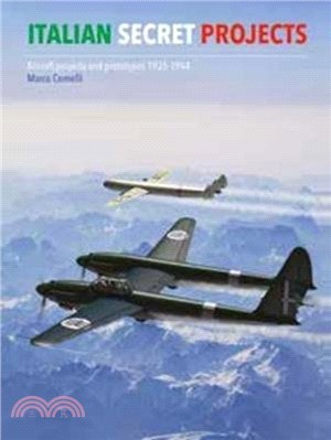 Italian Secret Projects ― Aircraft Projects and Prototypes 1935-1944