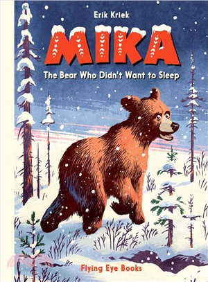 Mika ― The Bear Who Didn't Want to Sleep