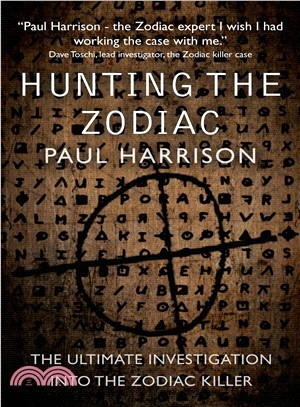 Hunting the Zodiac Killer ― The Ultimate Investigation