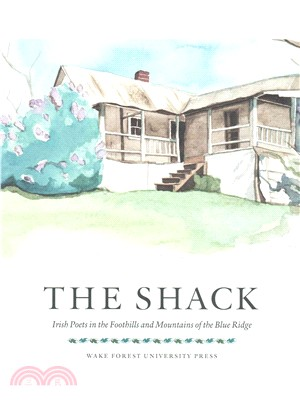 The Shack ― Irish Poets in the Foothills and Mountains of the Blue Ridge