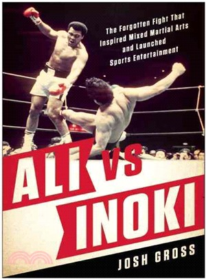 Ali Vs. Inoki ― The Forgotten Fight That Inspired Mixed Martial Arts and Launched Sports Entertainment