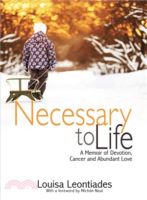 Necessary to Life ― A Memoir of Devotion, Cancer and Abundant Love
