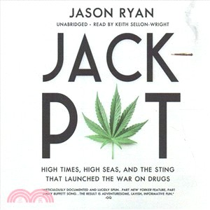 Jackpot ― High Times, High Seas, and the Sting That Launched the War on Drugs