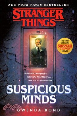 Suspicious Minds: The First Official Stranger Things Novel