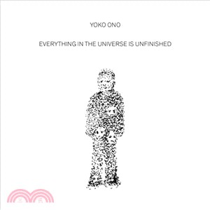 Yoko Ono ― Everything in the Universe Is Unfinished
