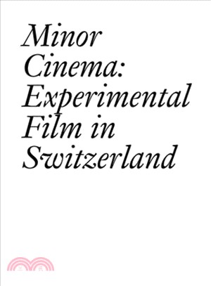 Minor Cinema ― Experimental Film in Switzerland