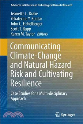 Communicating Climate-change and Natural Hazard Risk and Cultivating Resilience ― Case Studies for a Multi-disciplinary Approach