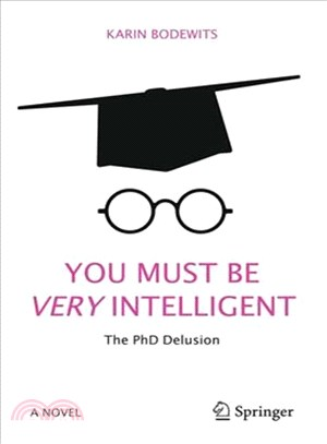 You Must Be Very Intelligent ― The Phd Delusion