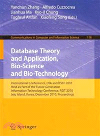 Database Theory and Application, Bio-Science and Bio-Technology ─ International Conferences, DTA and BSBT 2010, Held as Part of the Future Generation Information Technology Conference, FGIT 2010, Jeju