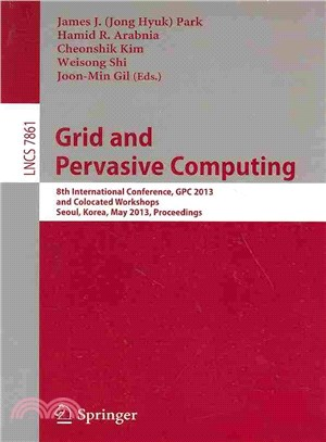 Grid and Pervasive Computing ― 8th International Conference, Gpc 2013, and Colocated Workshops, Seoul, Korea, May 9-11, 2013, Proceedings