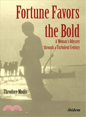 Fortune Favors the Bold ― A Woman Odyssey Through a Turbulent Century