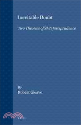 Inevitable Doubt ― Two Theories of Shii Jurisprudence