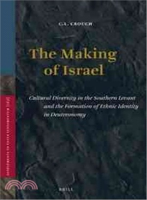The Making of Israel ― Cultural Diversity in the Southern Levant and the Formation of Ethnic Identity in Deuteronomy