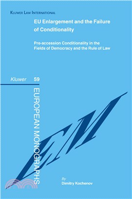 EU Enlargement and the Failure of Conditionality ― Pre-accession Conditionality in the Fields of Democracy and the Rule of Law