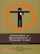 DIAGNOSIS AND MANAGEMENT IN PRIMARY CARE: A PROBLEM-BASED APPROACH