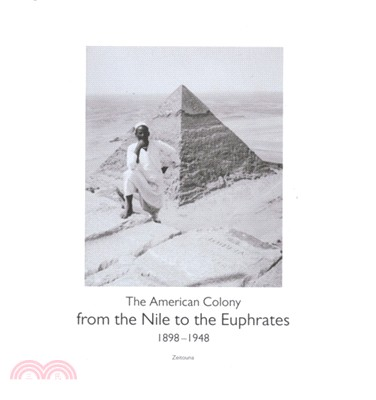 From the Nile to the Euphrates ― The American Colony 1898–1948
