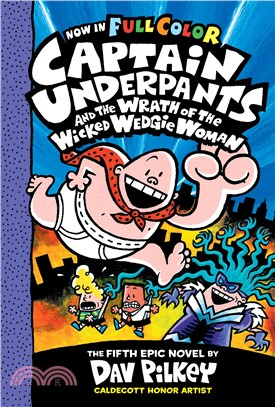 Wrath of the Wicked Wedgie Woman Color Edition (Captain Underpants #5)(全彩平裝本)